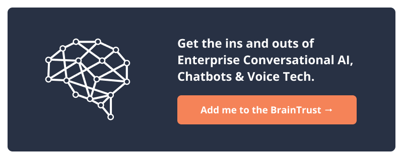 Enterprise conversational ai intelligent automation chatbot voice assistant technology brain trust subscribe